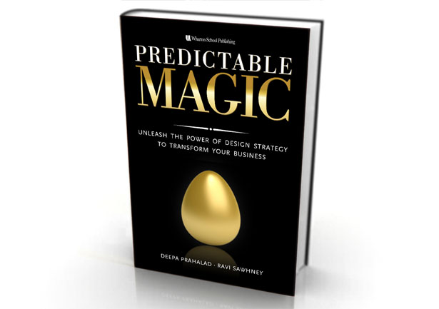 Predictable Magic : Unleash the Power of Design Strategy to Transform Your Business
